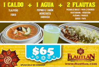 1 caldo + 1 agua + 2 flautas = $65