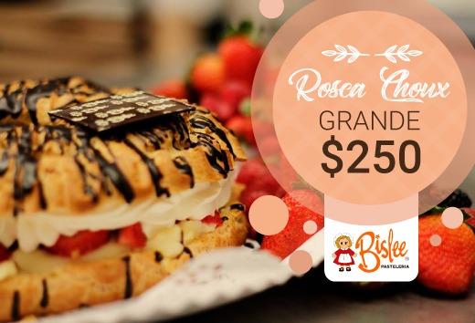 Rosca Choux grande a sólo $250