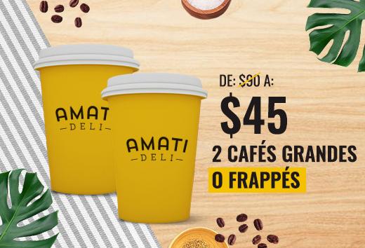 2 cafés grandes o frappés de $90 a $45